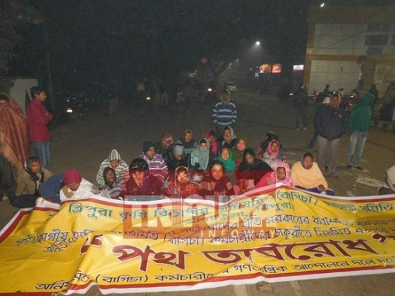 Manik Sarkar's Golden Era : Amidst freezing cold, Agricultural staffs continue road blockade at Circuit House demanding regularization !